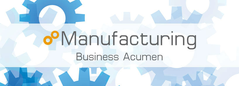 Manufacturing Business Acumen